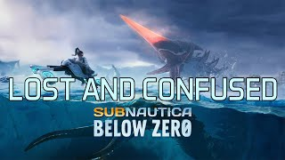 Subnautica Below  Zero - Lost and Confused