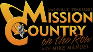 MISSION COUNTRY on the ROW with MIKE MANUEL #163: Live Interactive Music Show Featuring the Origi...
