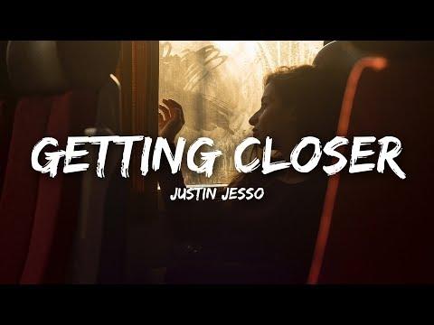 Justin Jesso - Getting Closer (Lyrics)