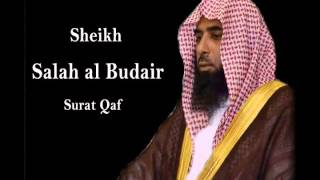 Sheikh Salah al Budair Surat Qaf