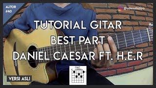 Tutorial Gitar ( BEST PART - DANIEL CAESAR ) VERSI ASLI INDONESIA