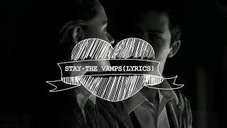 ♡STAY//LYRICS-The Vamps♡