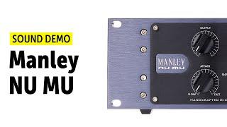 Manley Nu Mu Sound Demo (no talking)