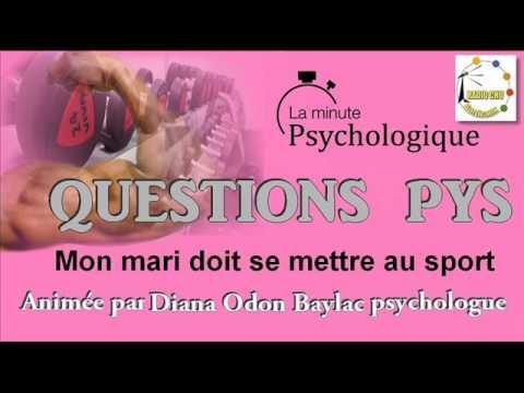 ►Emission| Questions Psy - Mon mari doit se mettre au sport.