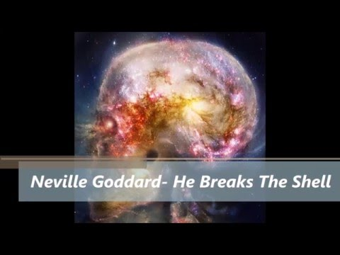 Neville Goddard- He Breaks The Shell (Narrated By Barry Peterson)