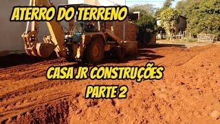 ATERRANDO O TERRENO  CASA JR CONSTRUÇÕES PARTE 2