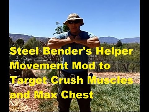 Steel Bender's Helper Movement Mod to Target Crush Muscles and Pectorals