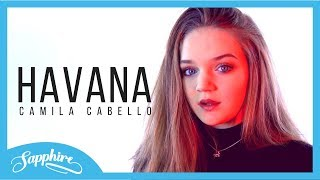 Havana - Camila Cabello  ft. Young Thug | Cover by Sapphire