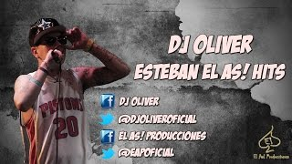 DJ Oliver - Esteban El As (Hits Mix) (Enganchado)
