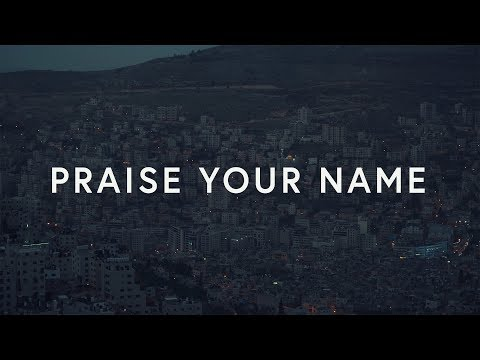 Praise Your Name (Lyrics) ~ Corey Voss & Madison Street Worship
