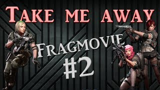 TAKE ME AWAY FRAGMOVIE 2 BLACK SQUAD