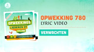 Download Opwekking 780 - Verwachten - CD39 (lyric ) MP3 song and Music Video