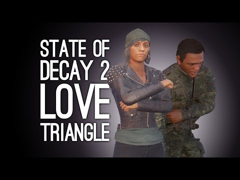State of Decay 2 Gameplay: Let's Play State of Decay 2 - LOVE TRIANGLE! (Ep. 2)