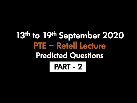 PTE - RETELL LECTURE (PART-2) | 13TH SEPTEMBER TO 19TH SEPTEMBER 2020 : PREDICTED QUESTIONS