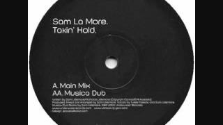 Sam La More - Takin