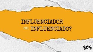 SOS | Influenciador ou Influenciado? | Sem. Leonardo Langer