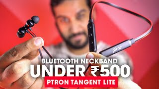 Best Bluetooth Neckband Headset Under 500 Rs pTron Tangent Lite Wireless Earphones Review