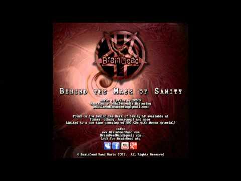 BrainDead - Behind The Mask of Sanity (96kbps)