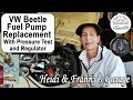 How to Replace a Fuel Pump on a Classic VW Beetle (DIY - Pressure Test & Regulator)