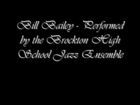 Bill Bailey - Performed by the Brockton High School Jazz Ensemble