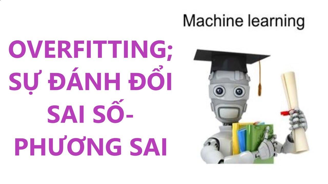 Machine learning: Hiện tượng Overfitting, Regularization ...