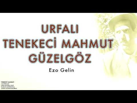 Urfalı Tenekeci Mahmut Güzelgöz - Ezo Gelin  [ Tenekeci Mahmut © 2007 Kalan Müzik ]
