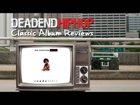 The Notorious B.I.G. - Ready to Die | DEHH Classic Album Reviews