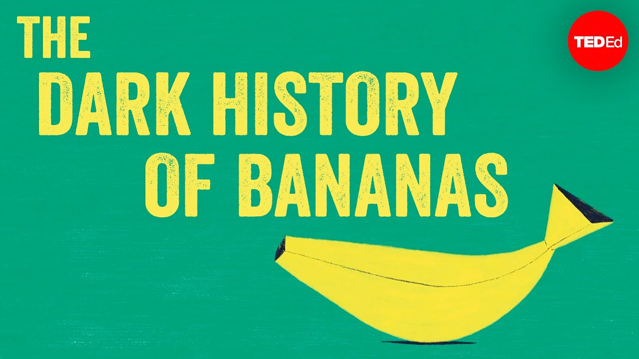 The dark history of bananas - John Soluri