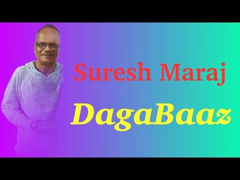 Suresh Maraj - Dagabaaz (Chutney Music)
