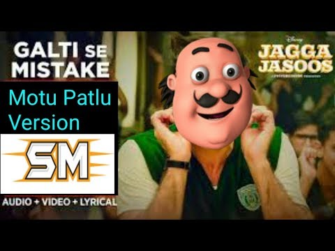 Jagga Jasoos: Galti Se Mistake Video Song | Motu Patlu Version | Song Master