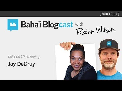 Baha'i Blogcast with Rainn Wilson - Episode 10: Joy DeGruy