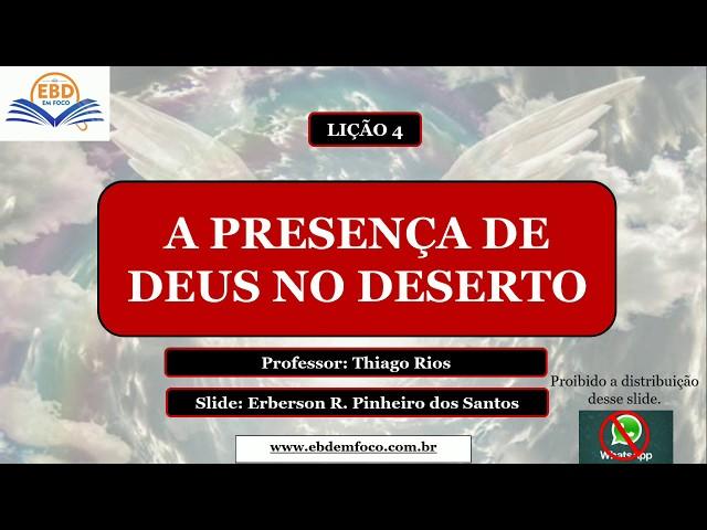 LIÇÃO 4 - A PRESENÇA DE DEUS NO DESERTO
