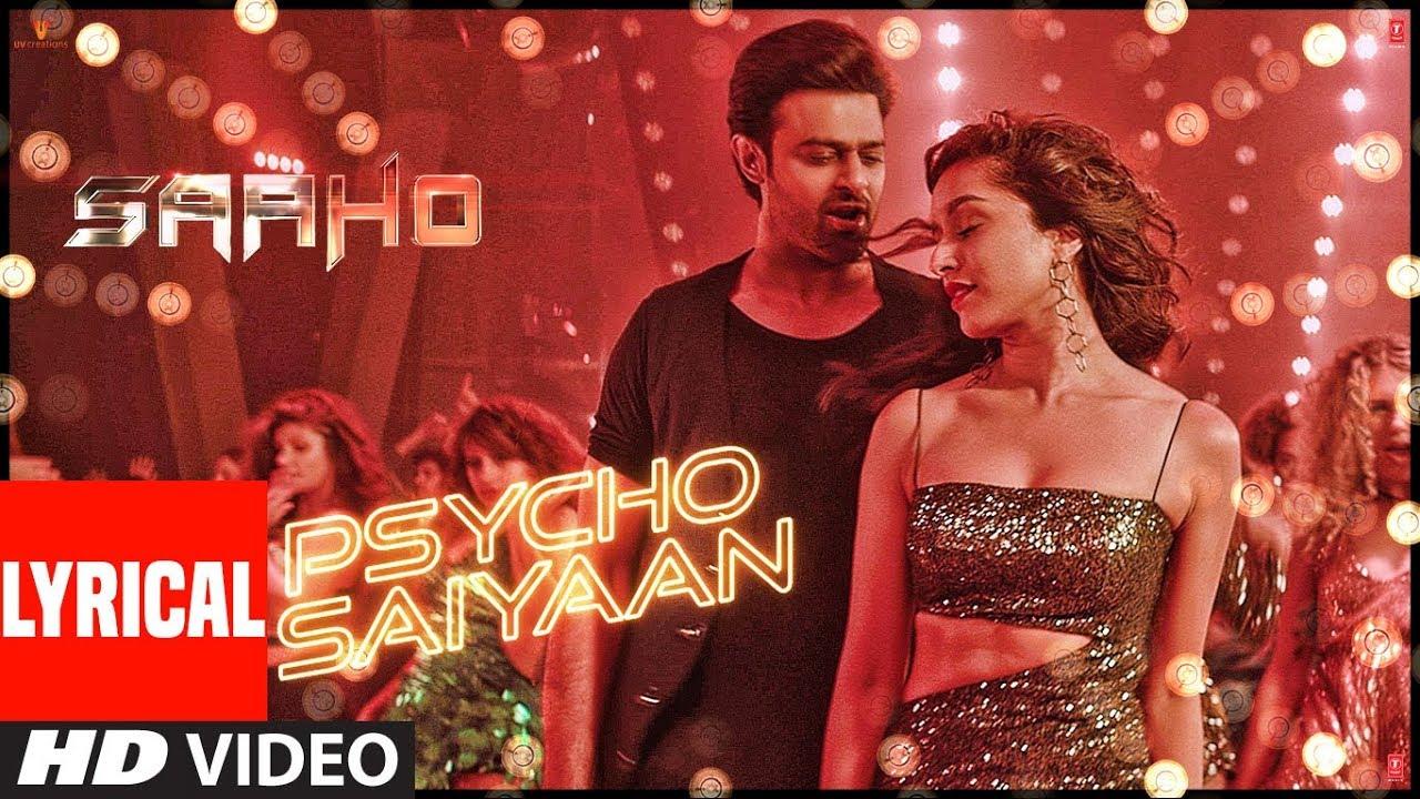 Lyrical: Psycho Saiyaan | Saaho | Prabhas, Shraddha Kapoor | Tanishk Bagchi, Dhvani B, Sachet T Watch Online & Download Free