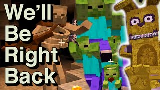 Minecraft: We'll Be Right Back BEST OF #1