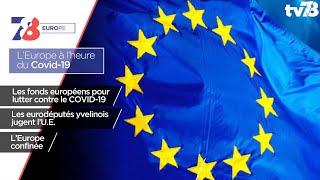 7/8 Europe. Fonds européens, travail des députés et témoignages d'yvelinois