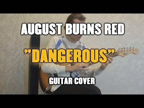 August Burns Red - Dangerous (Guitar Cover)