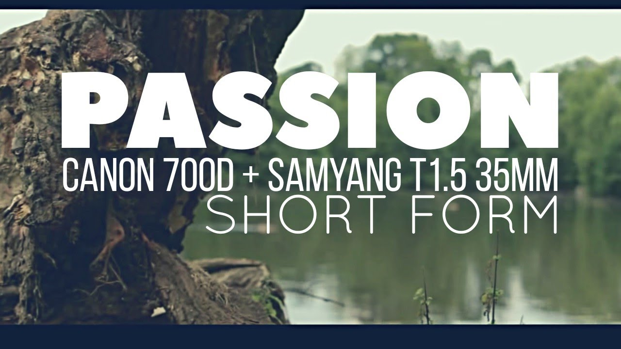 How to fish with passion short film canon samyang t1 for Passion fish movie