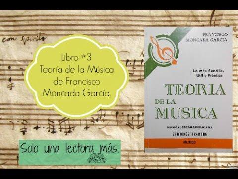Libro: Teoría de la música de Francisco Moncada García.