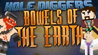 Minecraft - Bowels Of The Earth - Hole Diggers 2