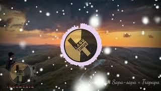 Sa Bukan Sapa-sapa X Trapapa | Lagu Timur Indonesia | Cover Mashup