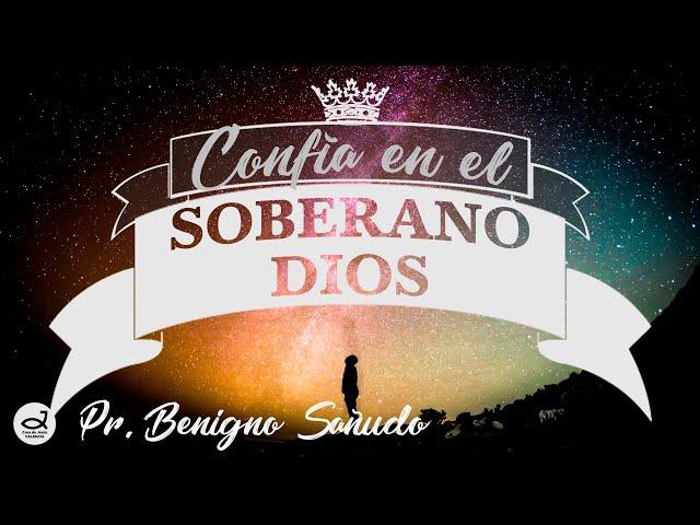 Confía en el soberano Dios | Pr. Benigno Sañudo