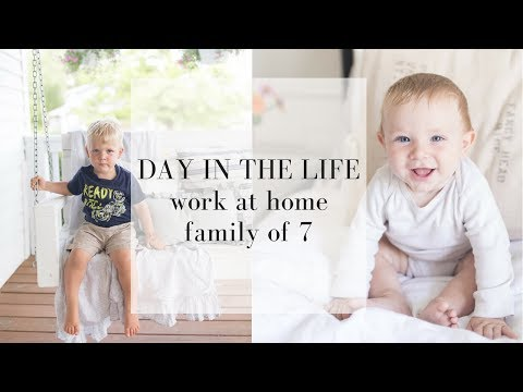 Day in the Life | WORK AT HOME FAMILY OF 7 | Day in the Life of a mom of 5