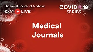 RSM COVID-19 Series | Episode 24: Medical Journals
