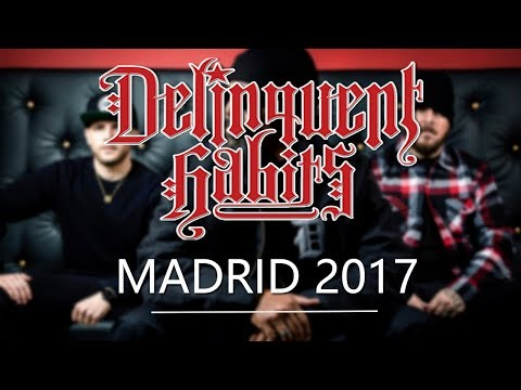 Delinquent Habits Madrid - FULL SHOW 2017
