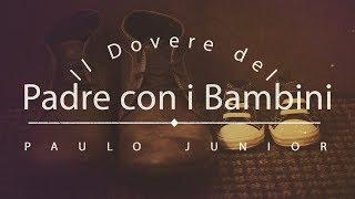 Baixar Il Dovere del Padre con i Bambini - (ITÁLIA) Paulo Junior