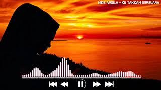 Download Mp3 Nike Ardila - Ku Takkan Bersuara | Spectrum Status Wa Or Ig