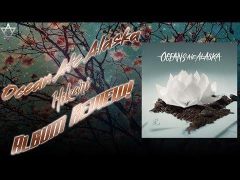 Oceans Ate Alaska - Hikari Album Review!