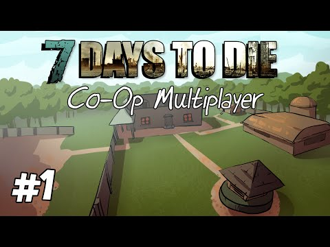"7 Days to Die │ Coop Multiplayer │ Part 1 │ ""Summer Holiday"""