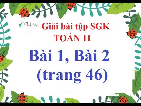 [Giải bài tập SGK-Toán 11-Giải tích] – Bài 1, Bài 2 (trang 46)   THẦY THÙY