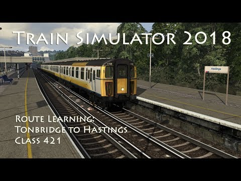 Train Simulator 2018 - Route Learning: Tonbridge to Hastings (Class 421) // 60fps